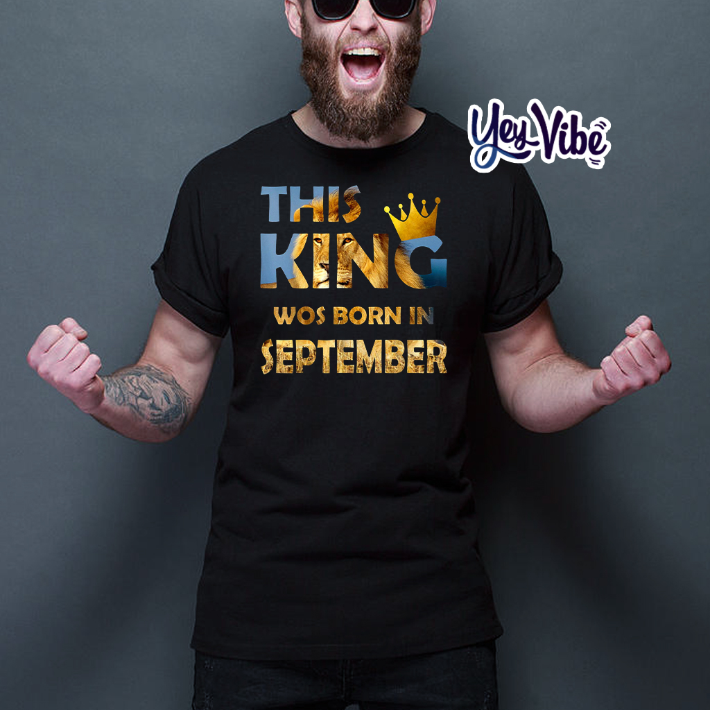 This King Was Born in September T Shirt
