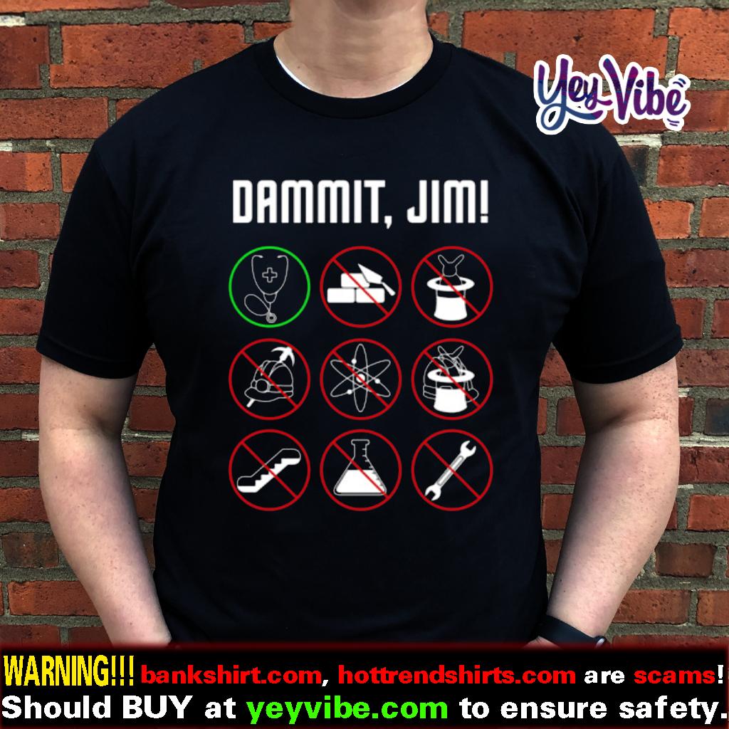 Nurse Dammit Jim shirt
