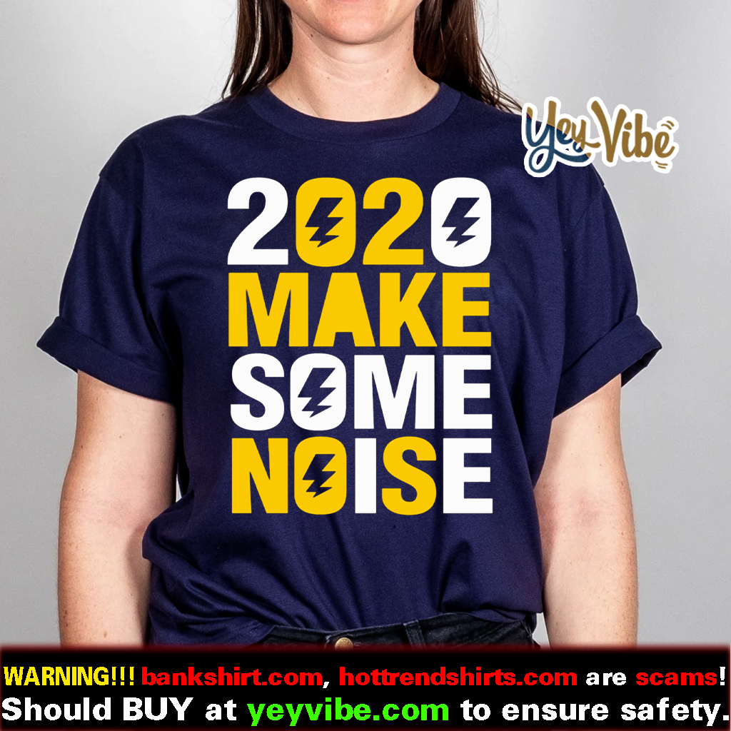2020 make some noise New Years Shirt