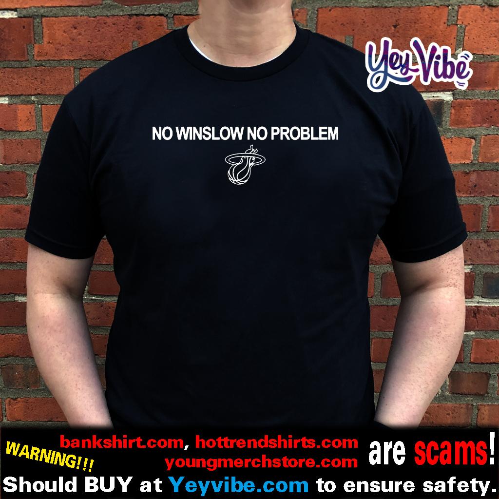 No Winslow No Problem T Shirts Miami Heat