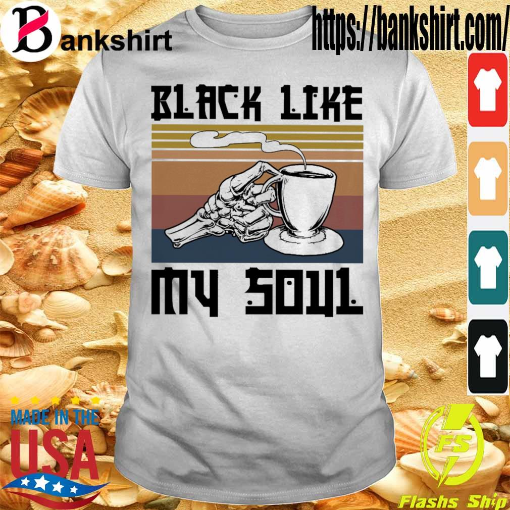 Coffee Black Like My Soul vintage shirt