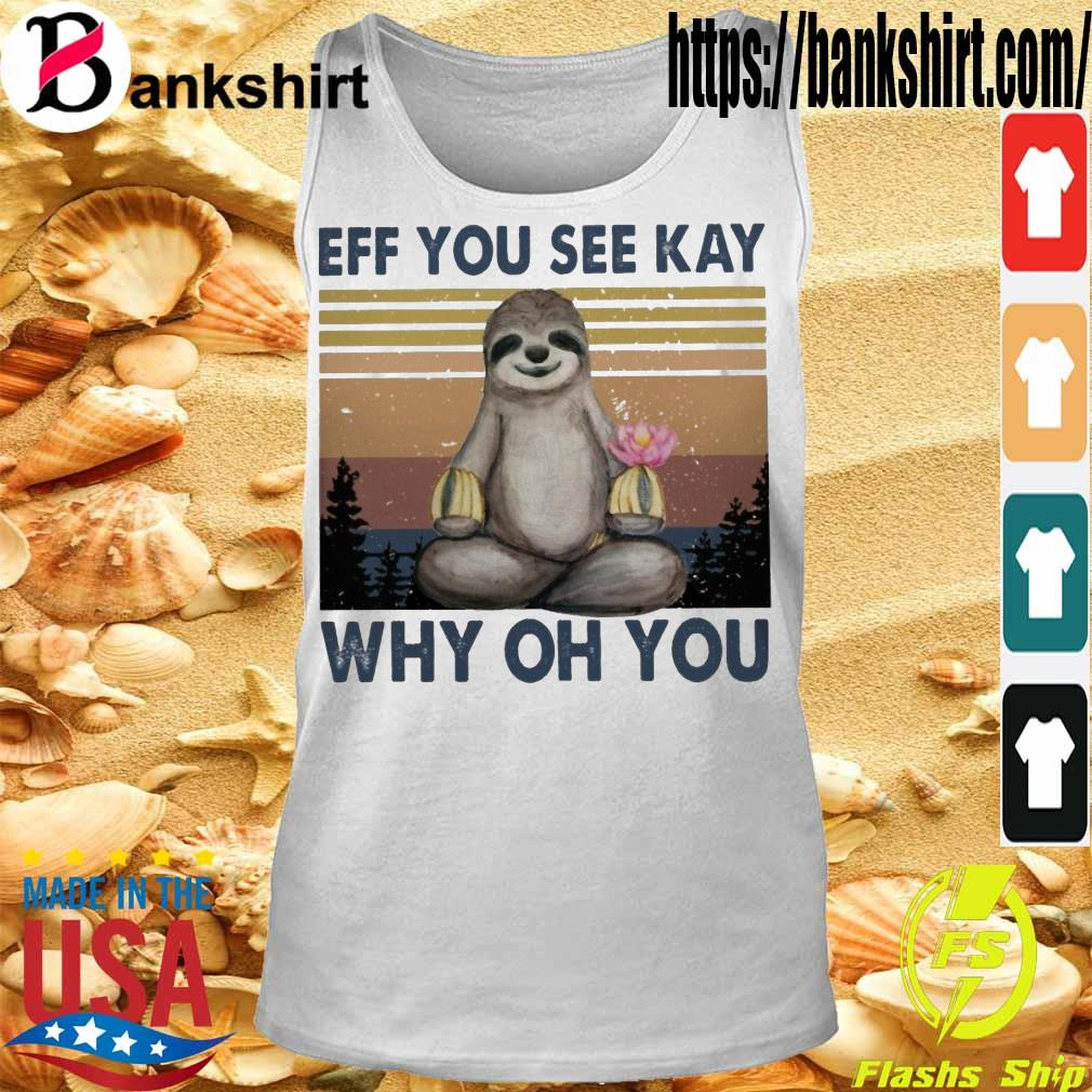 Sloth eff you see kay why oh you vintage s Tanktop