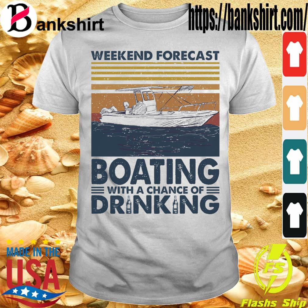 Weekend forecast Boating with a chance of Drinking vintage shirt