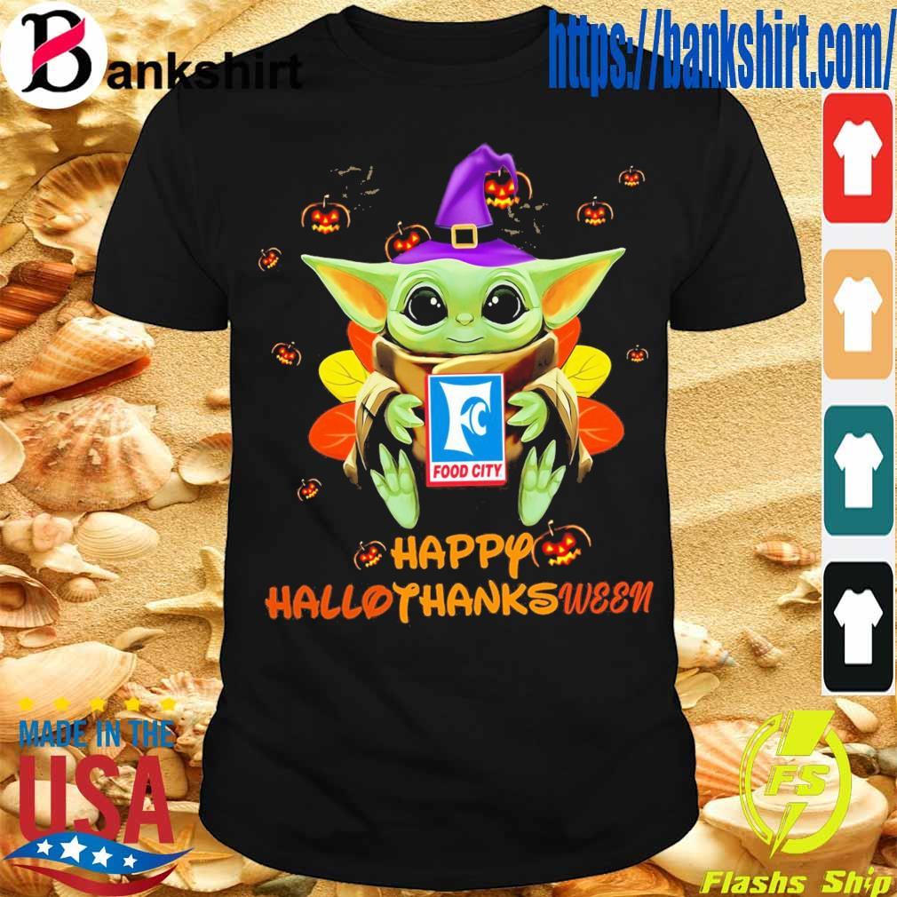 Baby Yoda Witch hug Food City Happy Hallothanksween shirt