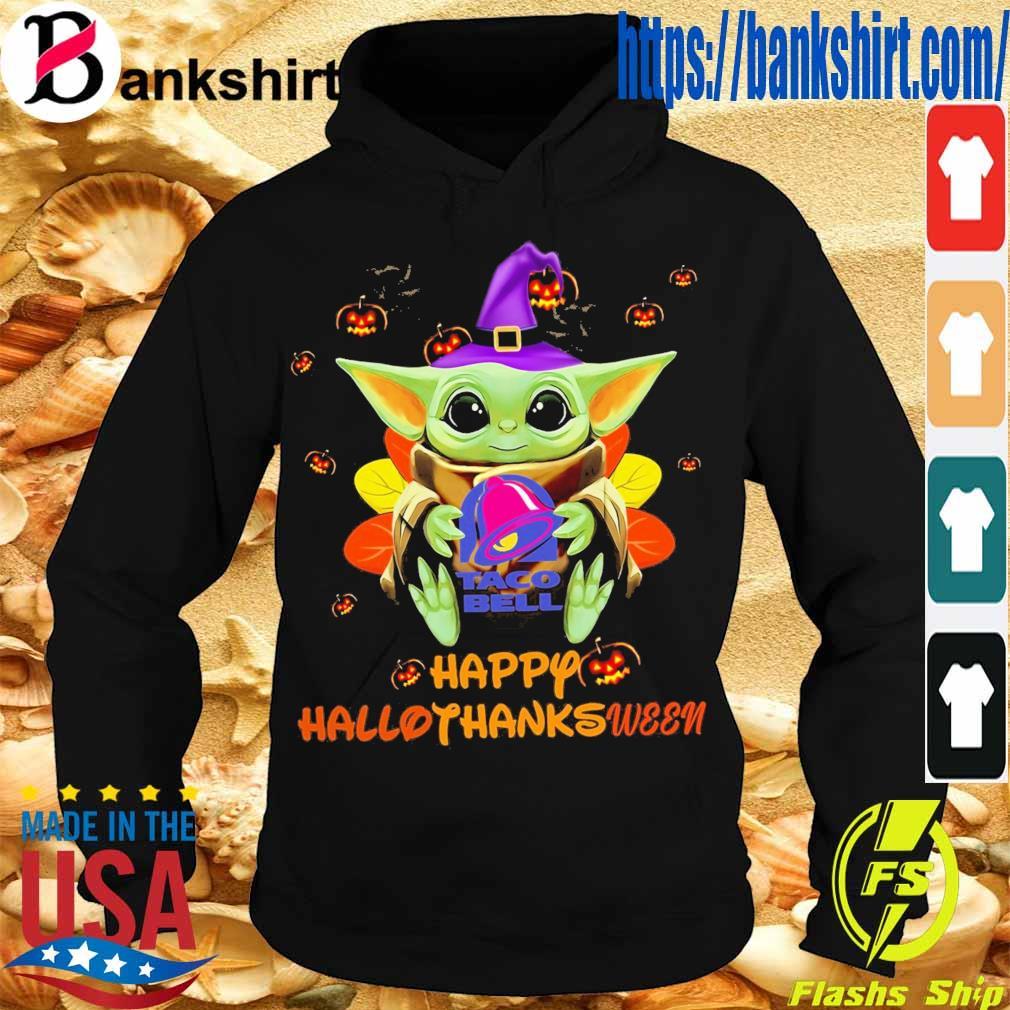Baby Yoda Witch hug Taco Bell Happy Hallothanksween s Hoodie
