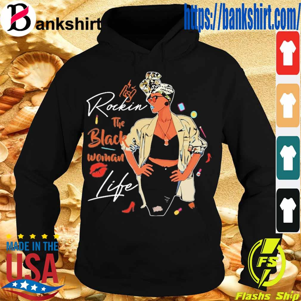 Rockin the black Woman life s Hoodie