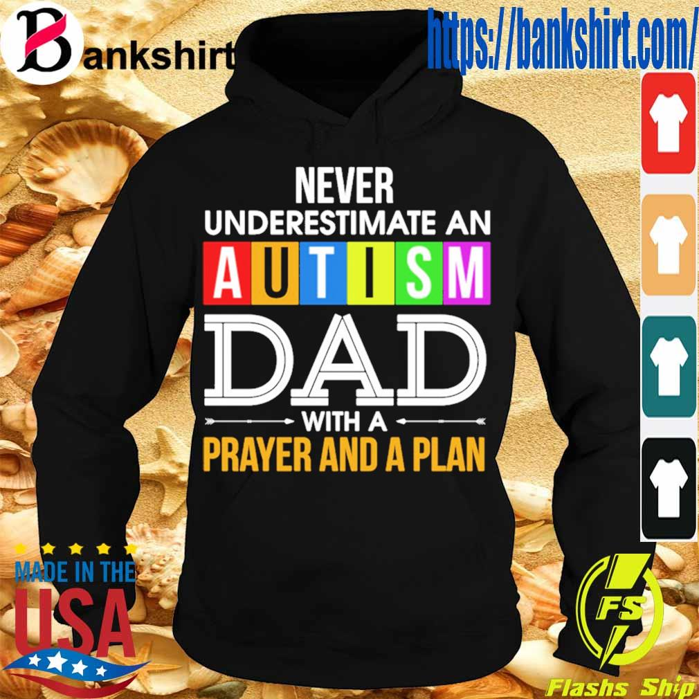 Never underestimate an Autism Dad with a prayer and a plan s Hoodie