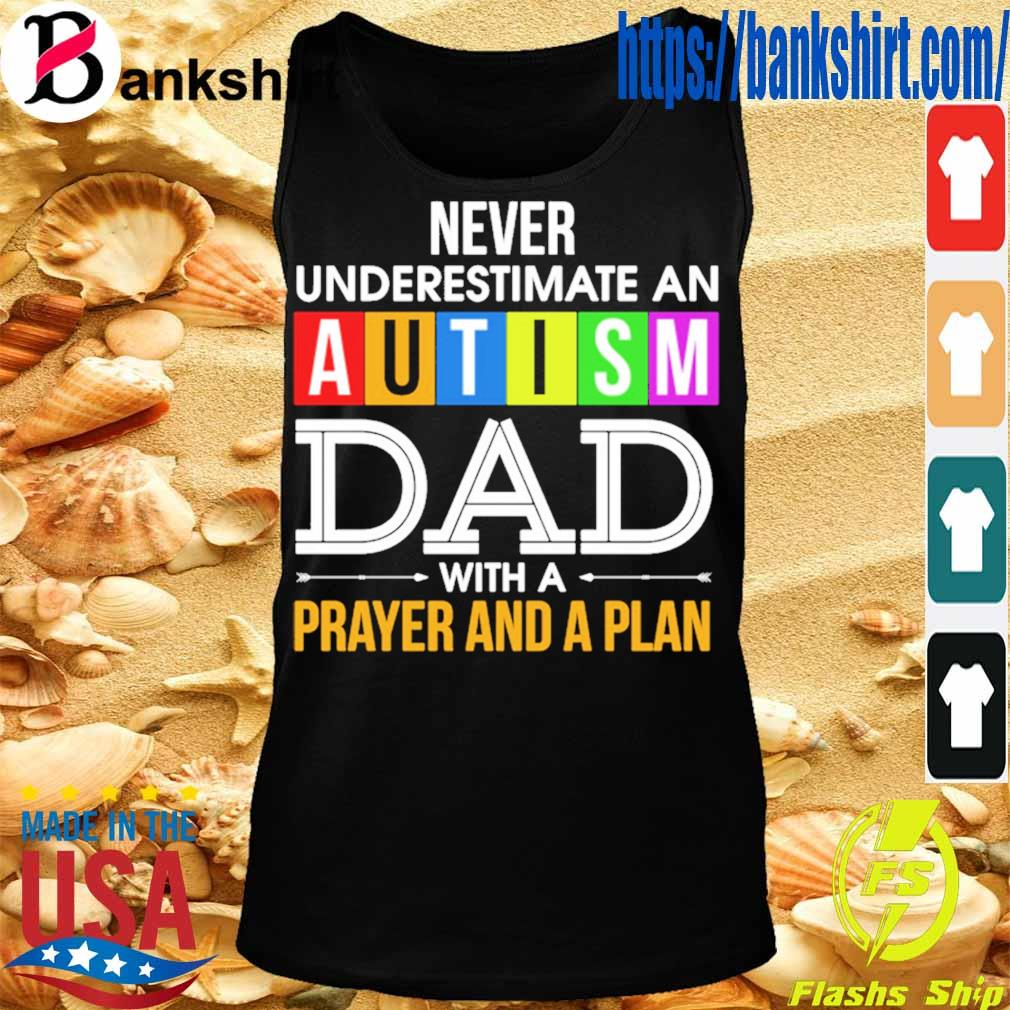 Never underestimate an Autism Dad with a prayer and a plan s TankTop