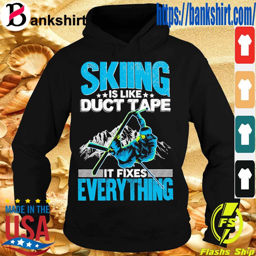 Skiing is like duct tape it Fixes Everything s Hoodie