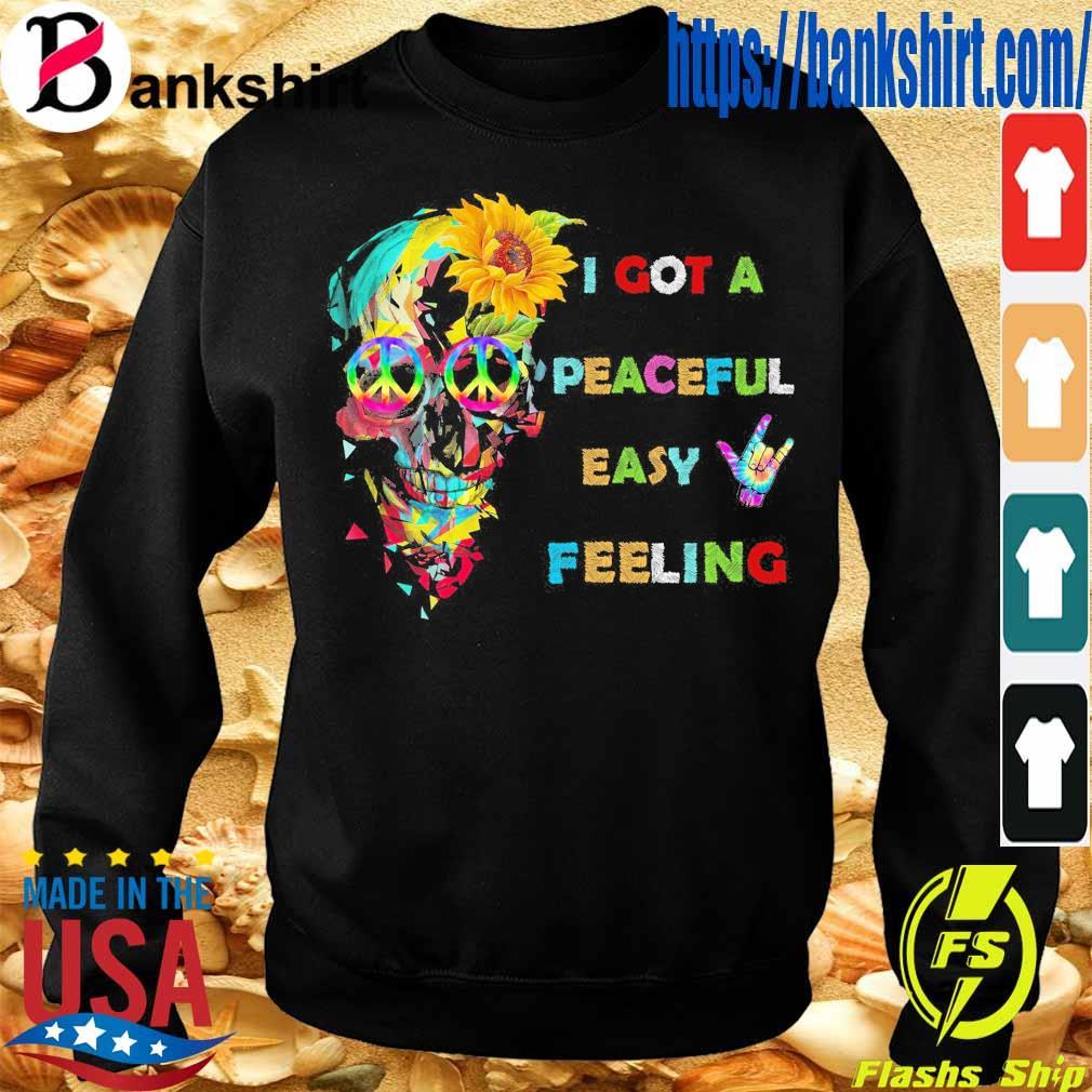 Skull I got a Peaceful easy Feeling s Sweatshirt