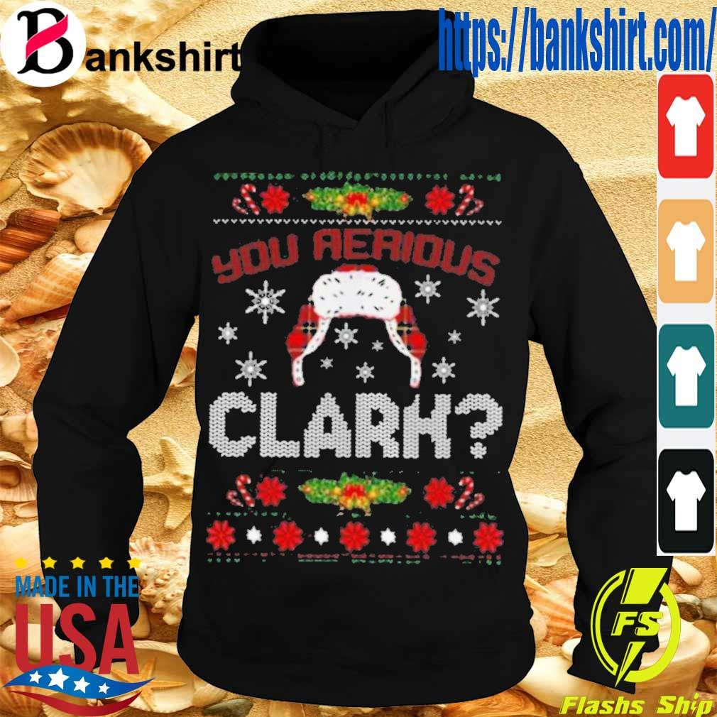 Official You Serious Clark Shirt Hoodie