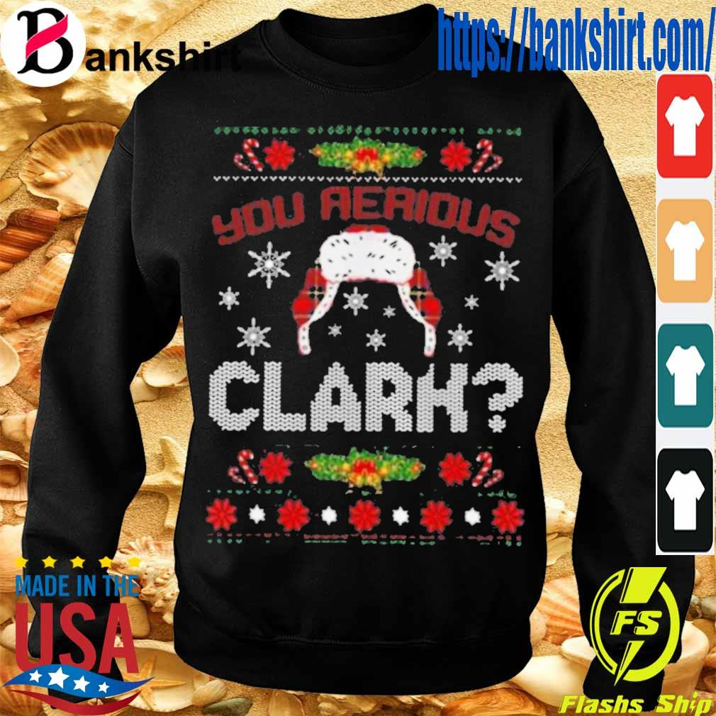 Official You Serious Clark Shirt Sweatshirt