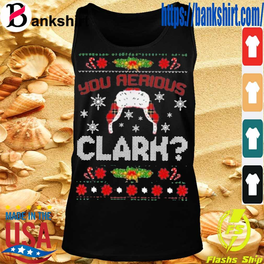 Official You Serious Clark Shirt TankTop