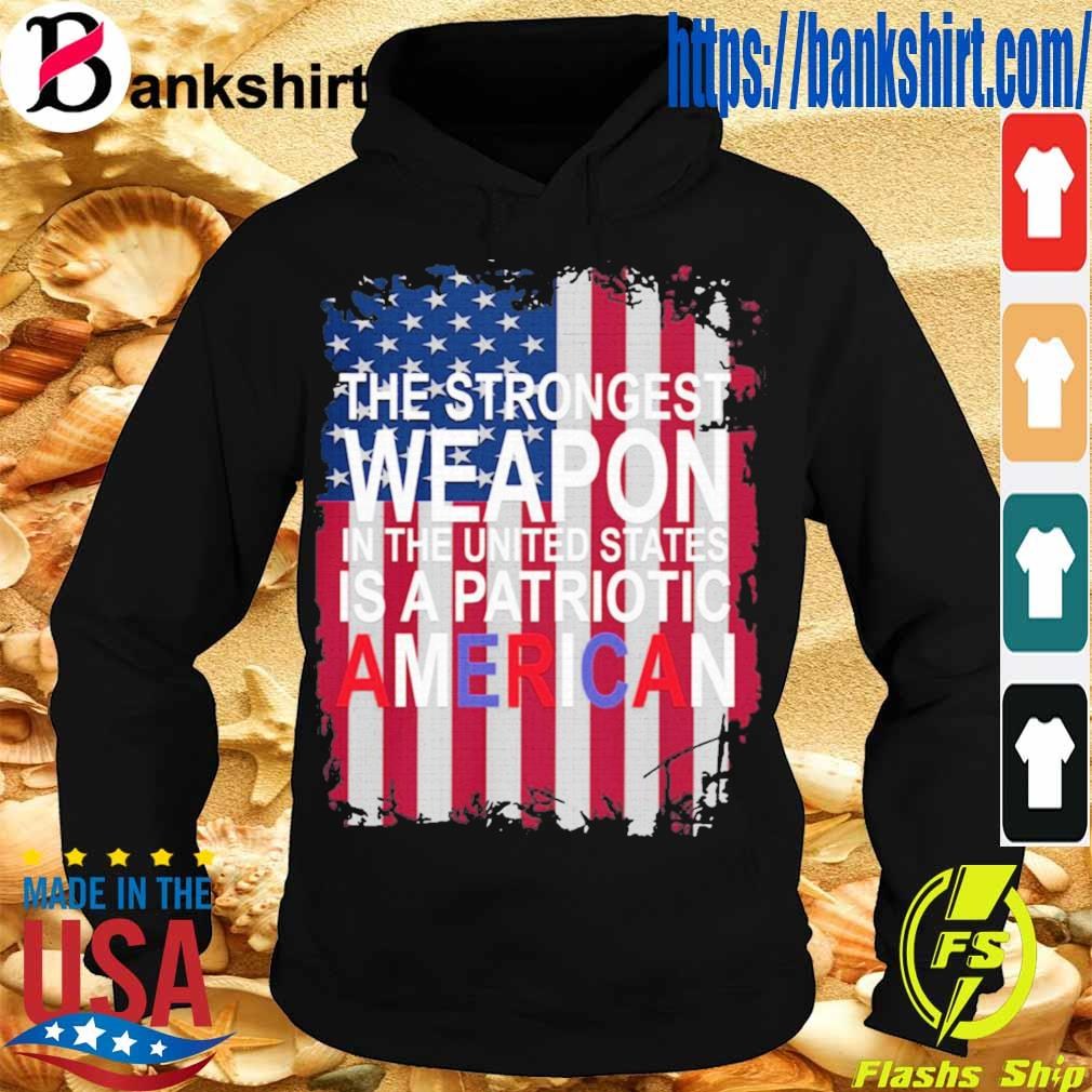 The strong weapon in the United States is a Patriotic American flag T-Shirt Hoodie