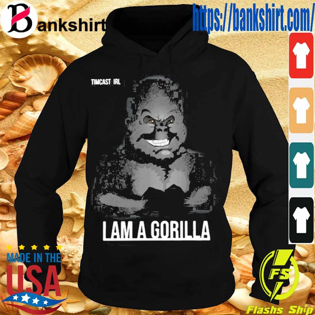 Tim Pool I Am Gorilla Shirt Hoodie
