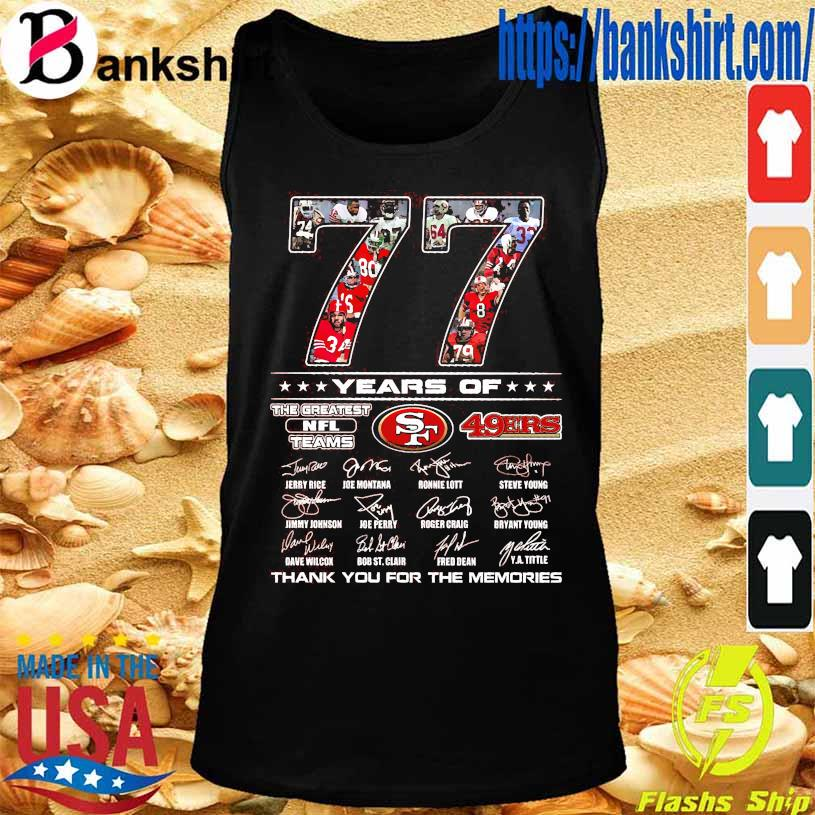 77 Years of The Greatest NFL teams 49ERS thank You for the memories signatures s TankTop