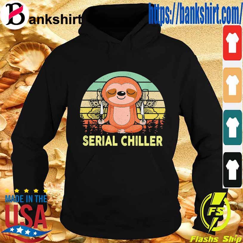 Sloth serial chiller vintage s Hoodie