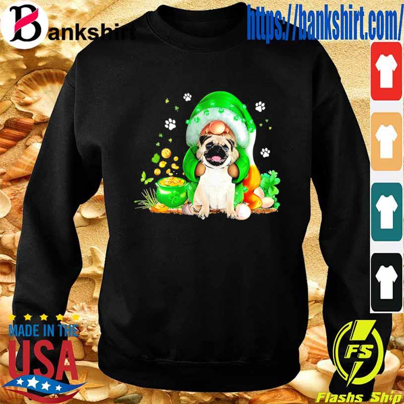 St Patrick's day The Gnome hug Pug s Sweatshirt